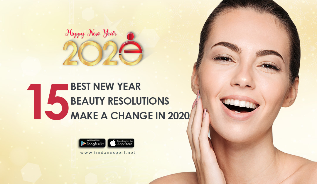 15 Best New Year Beauty Resolutions – Make A Change in 2020