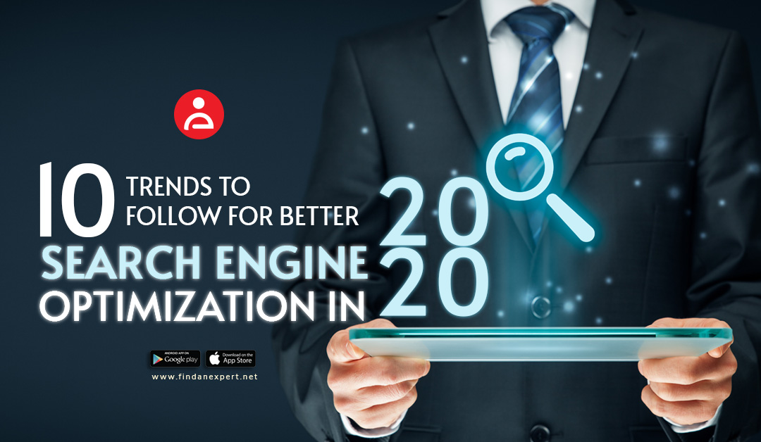 10 Trends to Follow for Better Search Engine Optimization in 2020