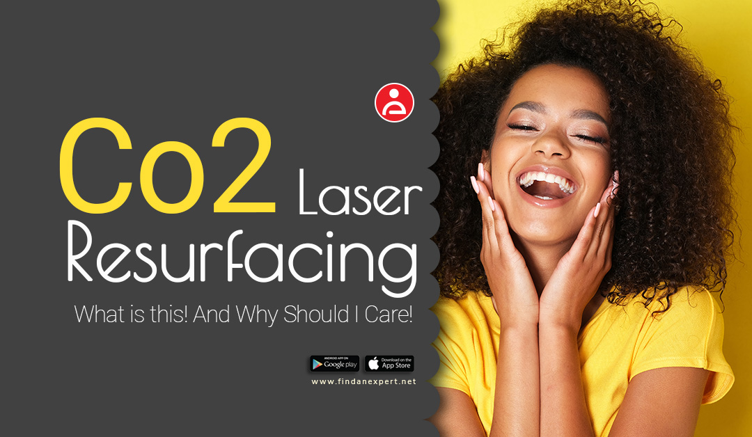 """""""Co2 Laser Resurfacing?"""" What is this! And Why Should I Care?"""