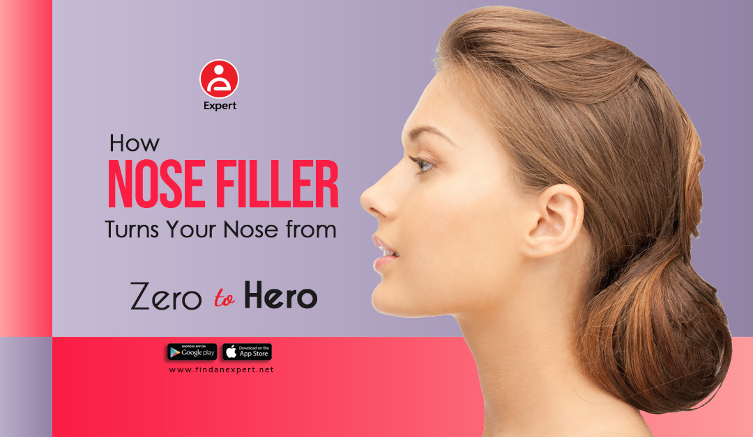 How Nose Filler Turns Your Nose from Zero to Hero