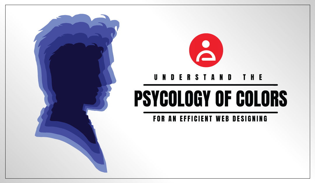 Understand The Psychology of Colors for an Efficient Web Designing