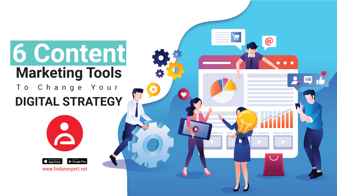 6 Content Marketing Tools to Change Your Digital Strategy