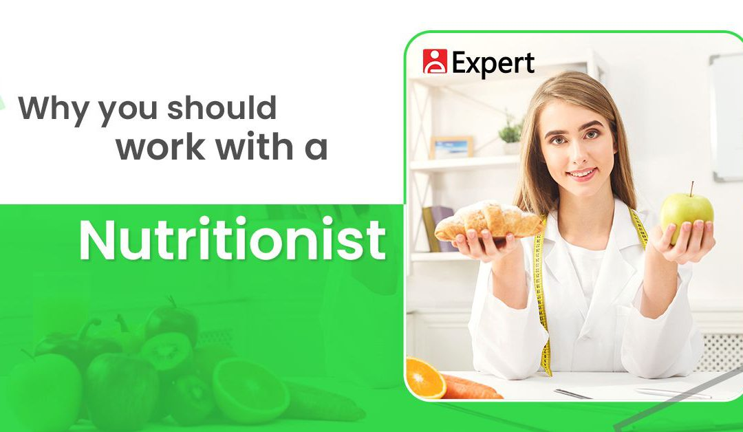 Why You Should Work With A Nutritionist