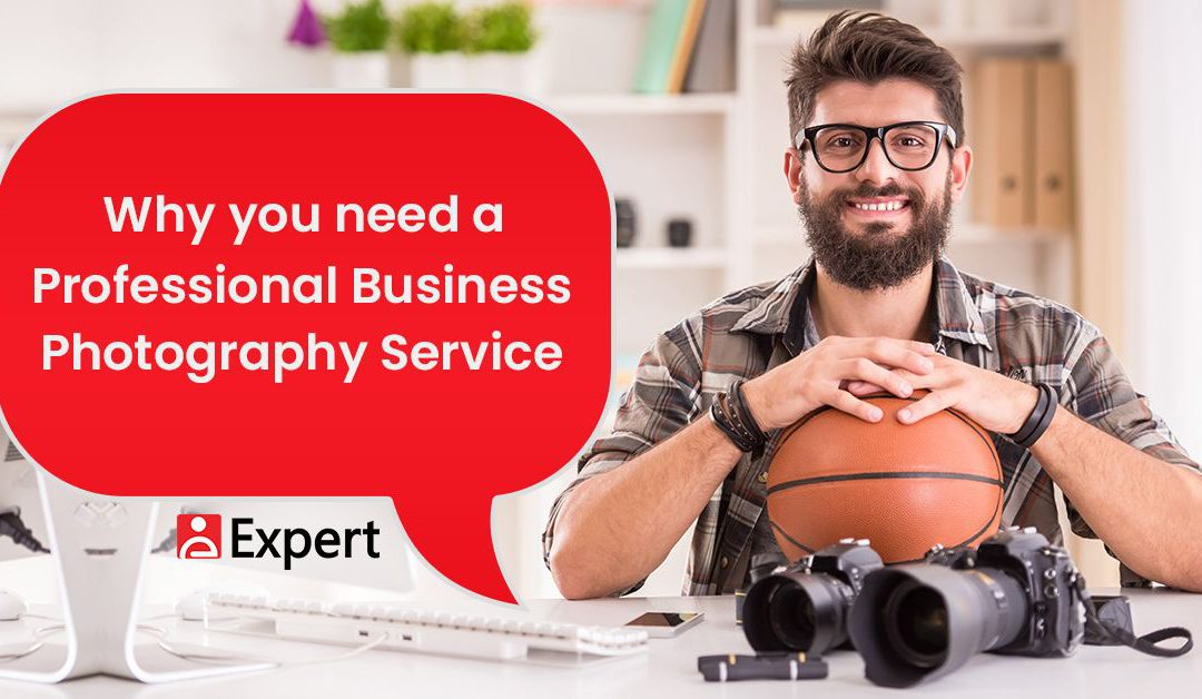 Why You Need A Professional Business Photography Service