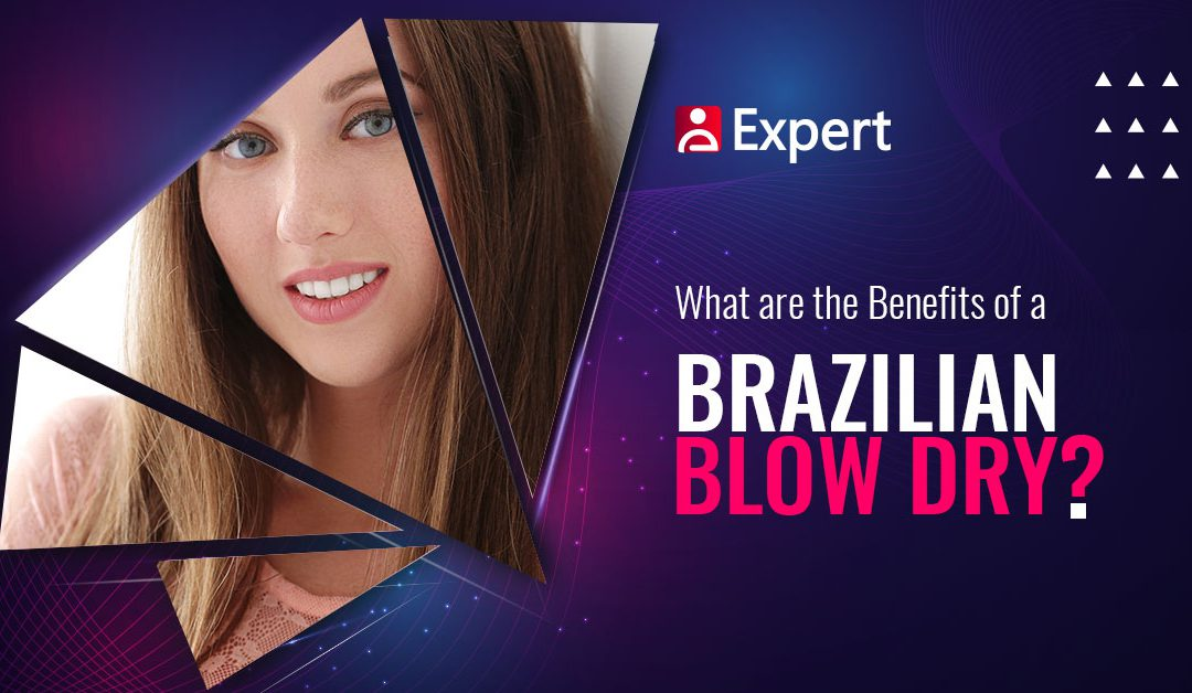 What are the Benefits of a Brazilian Blow Dry?