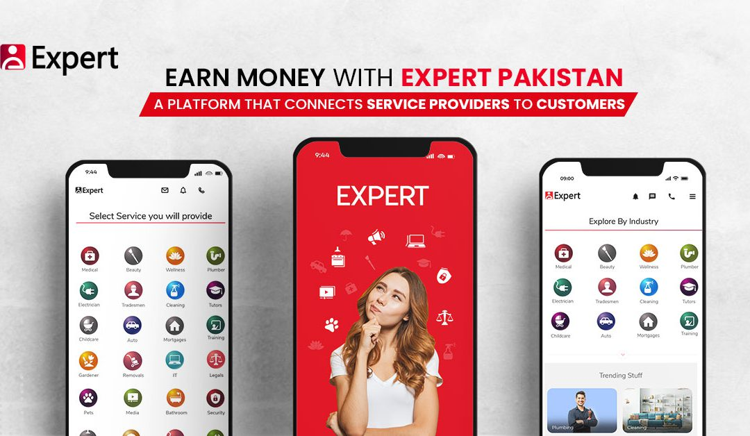 Earn Money with Expert Pakistan – A Platform That Connects Service Providers to Customers