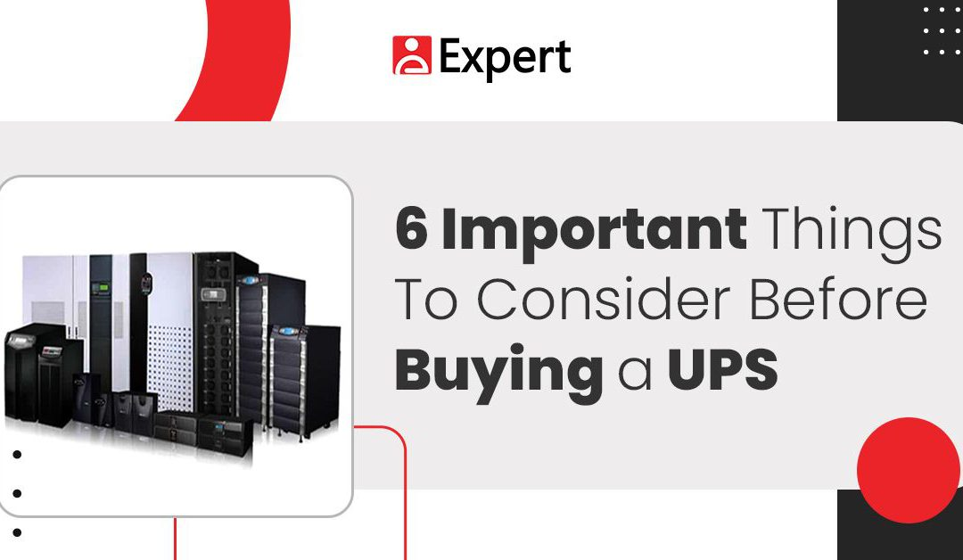 6 Important Things To Consider Before Buying A UPS
