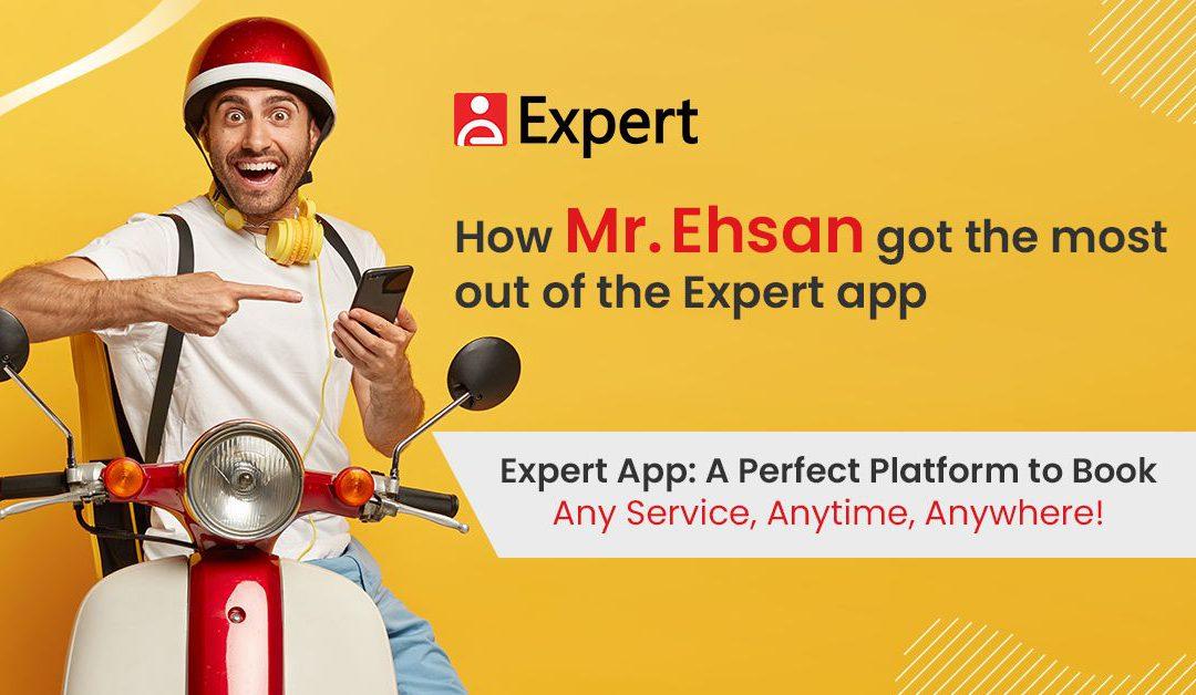 How Mr. Ehsan Got the Most Out of the Expert App