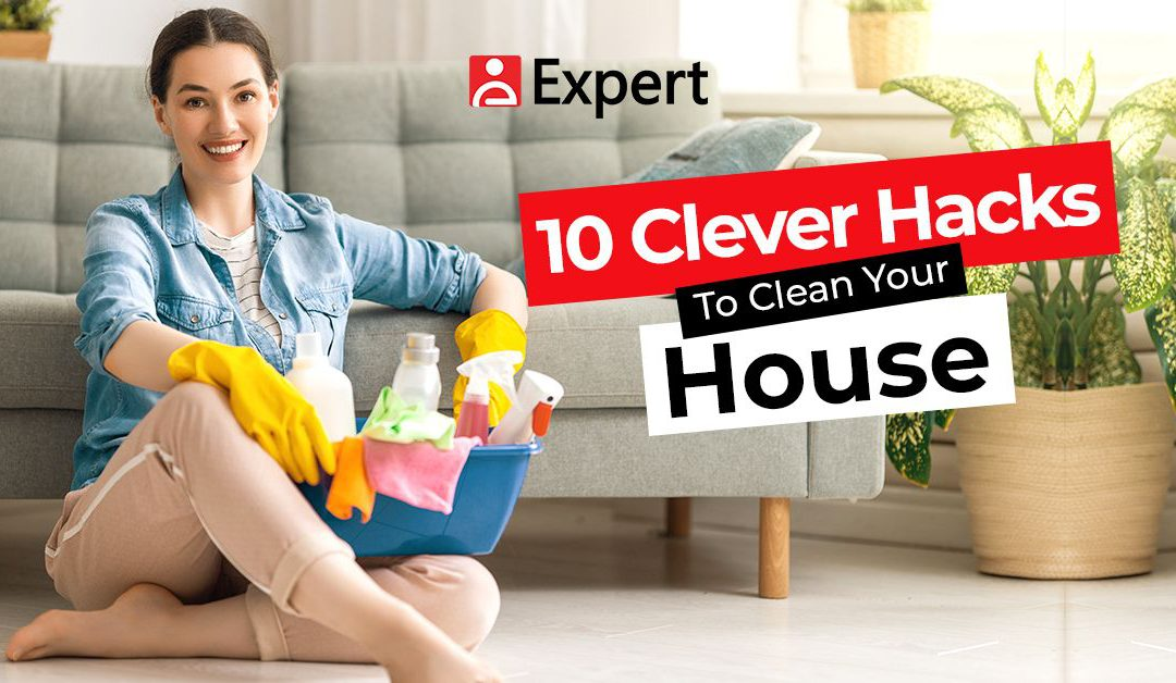 10 Clever Hacks to Clean Your House