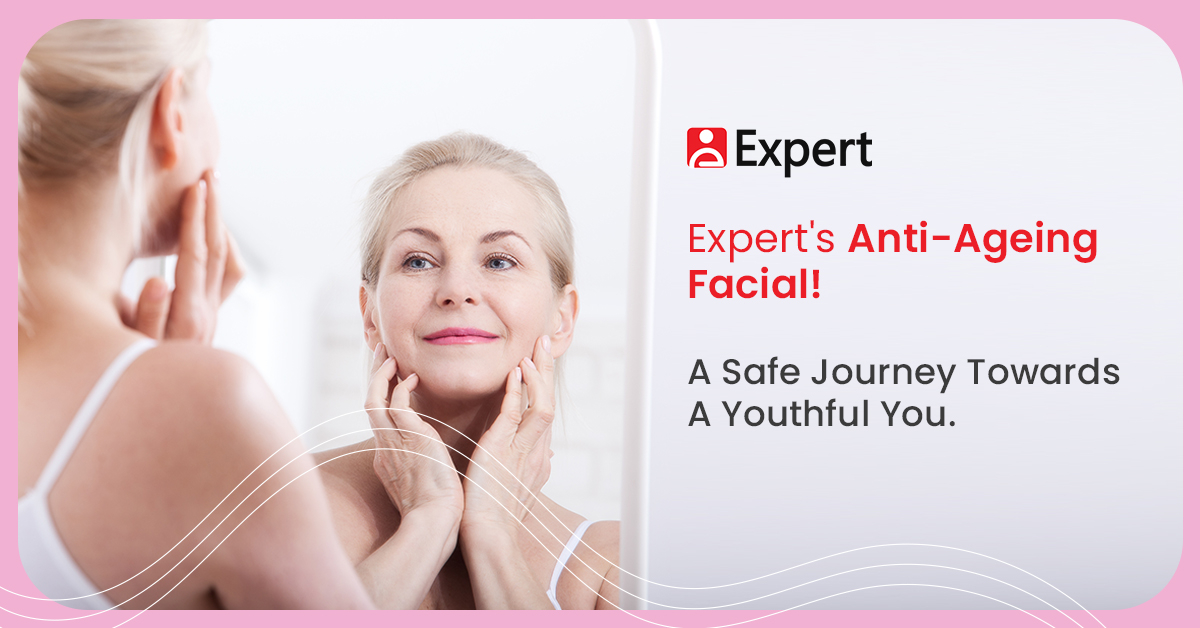 Anti Ageing Facial by Expert