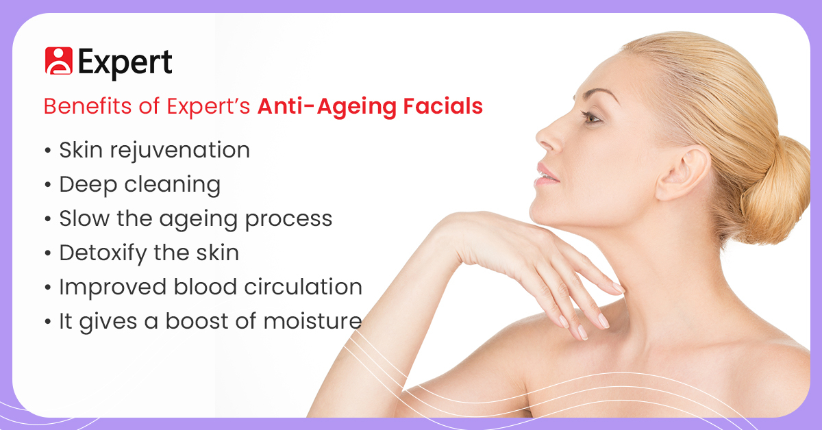 Benefits of Anti Ageing Facial