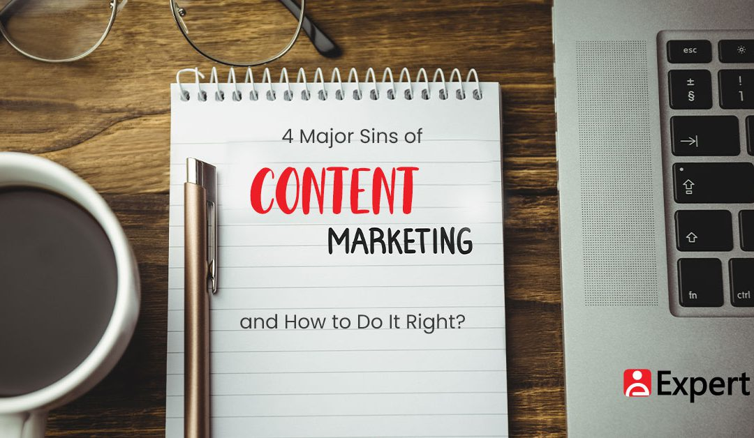 4 Major Sins of Content Marketing and How to Do It Right?