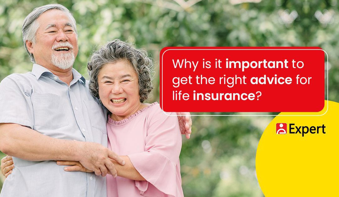 Why is it Important to get the Right Advice for Life Insurance?