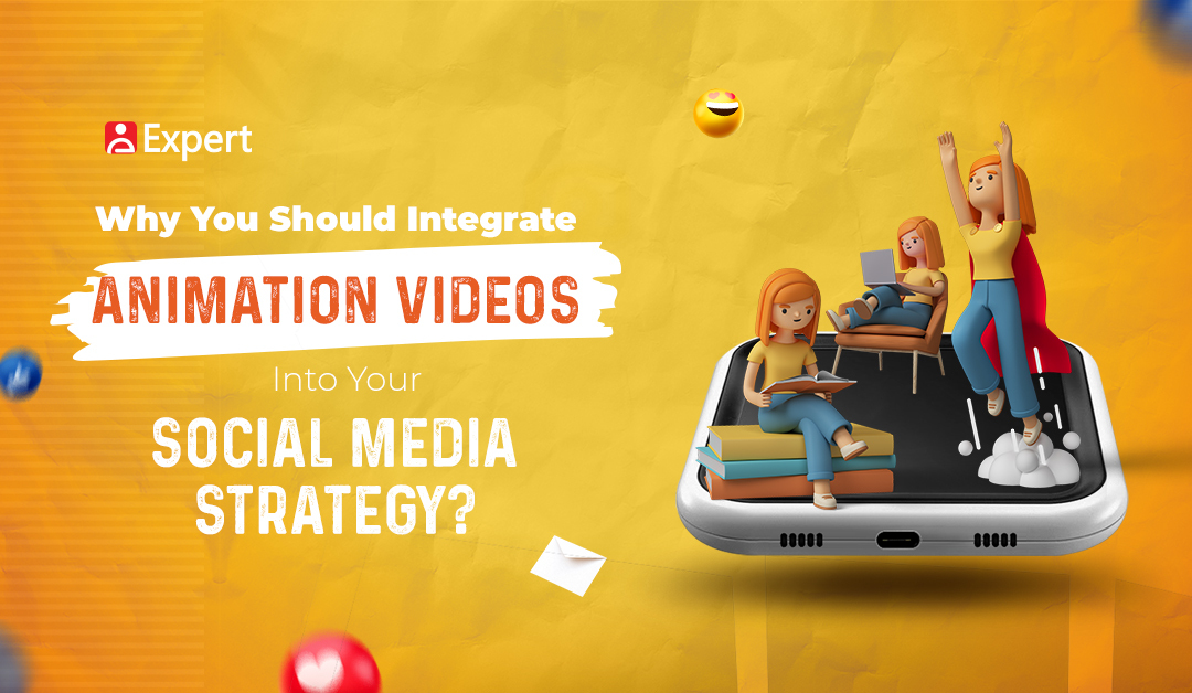Reasons to use Animations in Social Media Strategy