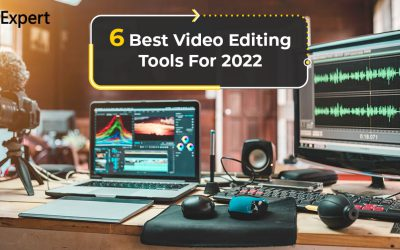 6 Best Video Editing Tools For 2022